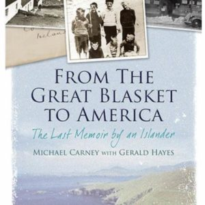 From The Blasket to America – The Last Memoir by an Islander  by Michael Carney with Gerald Hayes